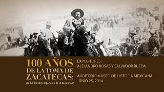 100 años de la toma de Zacatecas: ¿la batalla más importante de la revolución?