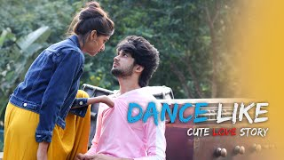 Dance Like | Cute Love Story | Power Of Real Love | Story By Unknown Boy Varun