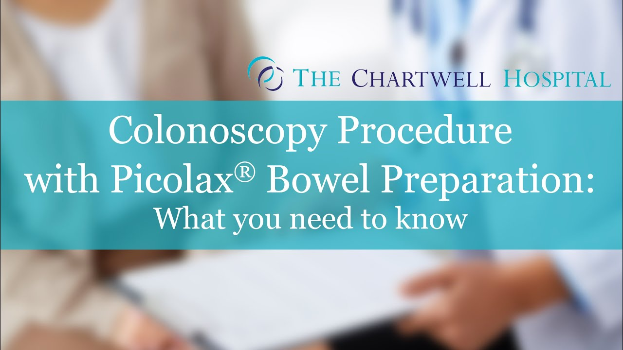 Colonoscopy Procedure with Picolax® Bowel Preparation - The Chartwell  Hospital