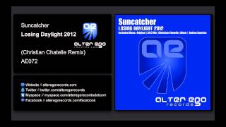 Suncatcher - Losing Daylight 2012 (Christian Chatelle Remix) [Alter Ego Records]