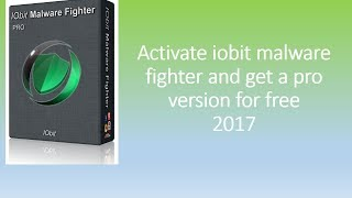 IOBIT MALWARE FIGHTER PRO FREE ACTIVATION (Latest Version)