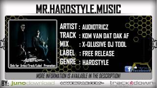 Audiotricz - Kom Van Dat Dak Af (X-Qlusive DJ Tool) (Full) [HQ|HD]