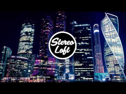 Stereo Loft 22  House Mix   August 2017   mixed by sanmiguel
