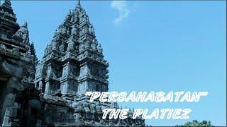 The Platiez - Persahabatan official