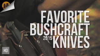 Favorite Bushcraft Knives 2015