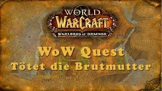 WoW Quest: Tötet die Brutmutter