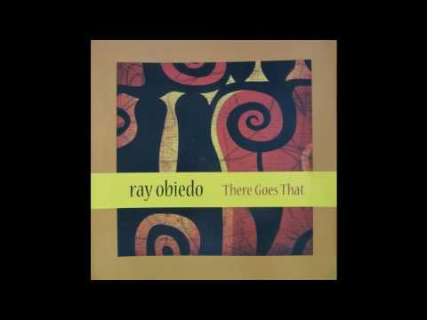 Ray Obiedo  There Goes That