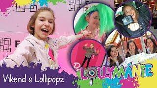 Lollymánie S02E21 - Víkend s Lollipopz (náš první vlog)