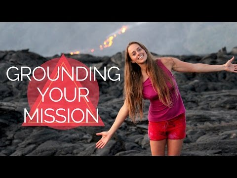 GROUNDING YOUR EARTH MISSION & LIFE PURPOSE - BRIDGET NELSEN