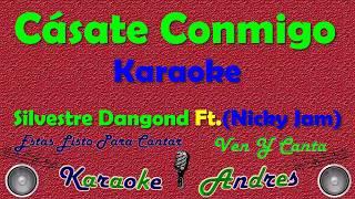 Cásate Conmigo - Silvestre Dangond Ft. Nicky Jam (Karaoke)