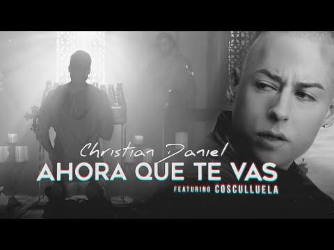 christian-daniel-&-cosculluela---ahora-que-te-vas-(remix-lyric-video)