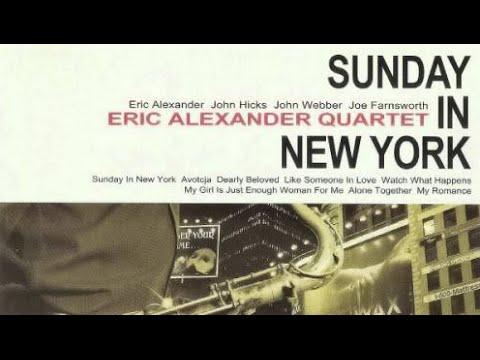 Eric Alexander Quartet - Sunday In New York (with lyrics)