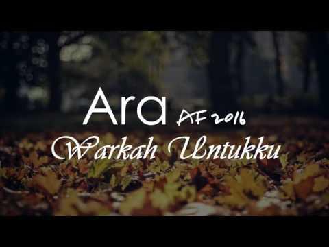 Ara AF2016 - Warkah Untukku (Lirik video)