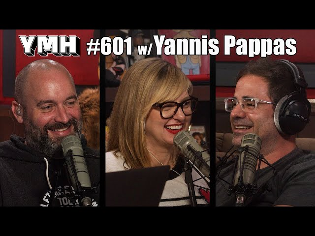 Your Mom's House Podcast - Ep.601 w/ Yannis Pappas