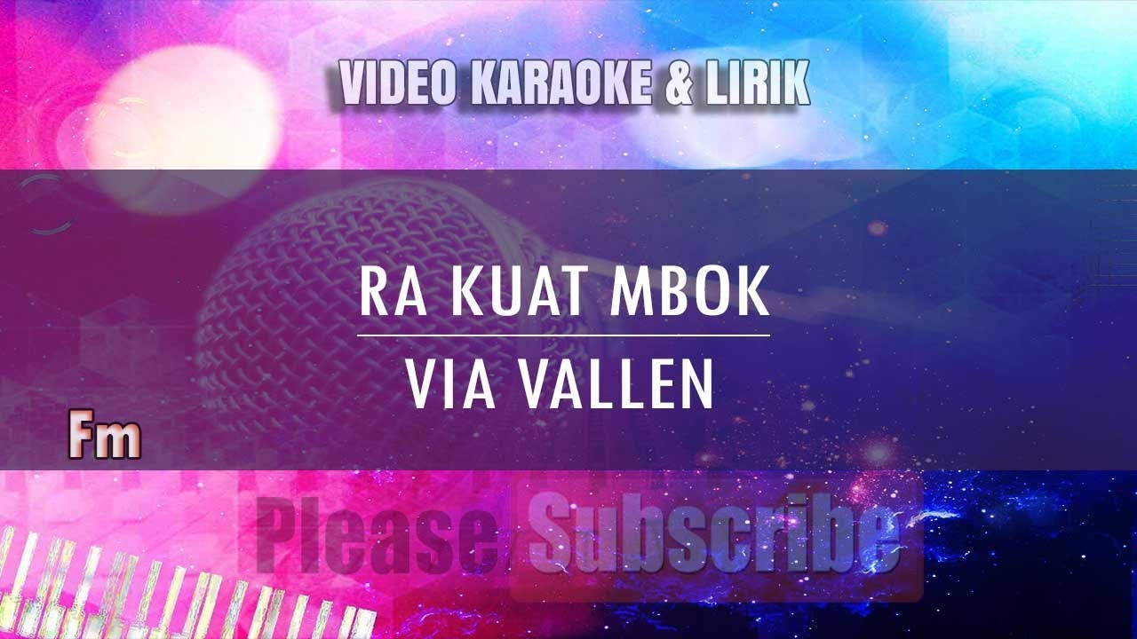Karaoke Ra Kuat Mbok Via Vallen Tanpa Vokal Youtube