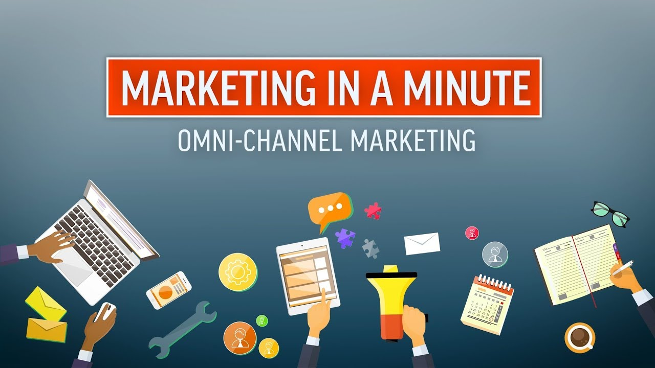 Marketing in a Minute - What is Omni-Channel Marketing?