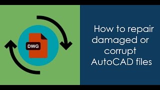 How to Fix corrupted autocad file - A Simple Tutorial
