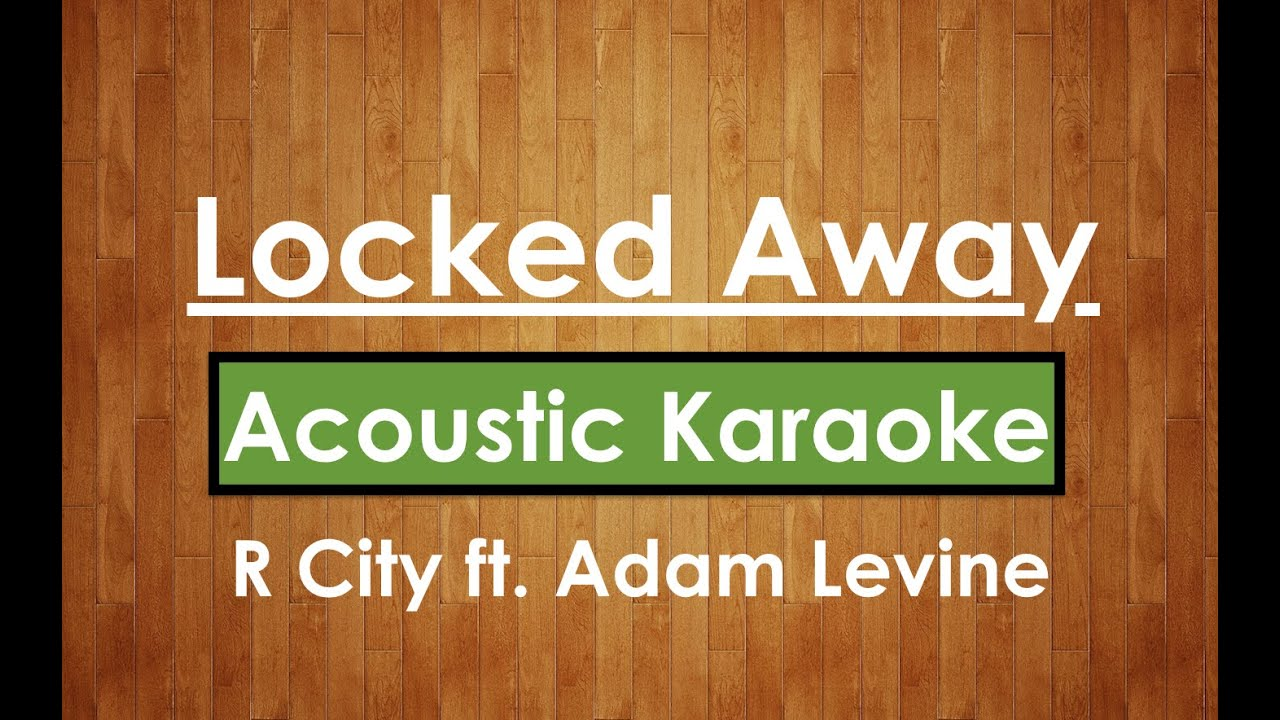 locked away r city ft adam levine karaoke lyrics
