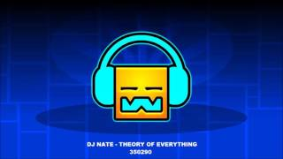 Dj Nate Theory Of Everything [ Geometry Dash Music ]