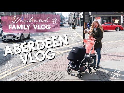 WEEKEND VLOG | IN ABERDEEN! | FAMILY VLOG