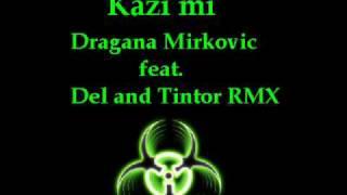 Kazi Mi Dragana Mirkovic Feat Del And Tintor