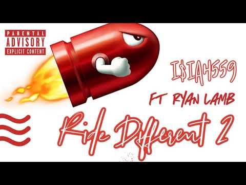 I$IAH559- Ride Different 2 Ft. Ryan Lamb