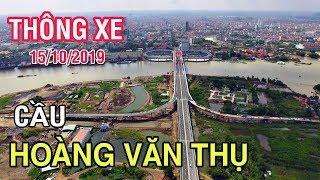 Khánh Thành Thông Xe Cầu HOÀNG VĂN THỤ Hải Phòng Ngày 15 10 2019 Flycam Hoang Van Thu Bridge