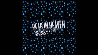 Kiss Me Crazy - Bear in Heaven