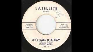 JOHNNY MCCALL Lets Call It A Day SATELLITE