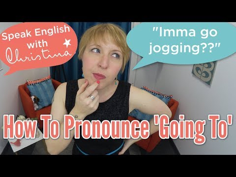 """How to pronounce """"going to"""" - American pronunciation & comprehension"""