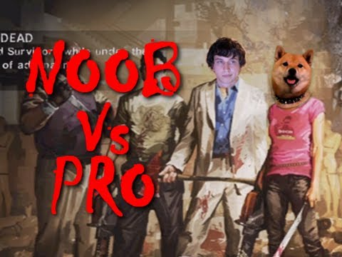 Noob vs. Pro - Left 4 Dead 2 Special - The Whole Bloody Affair