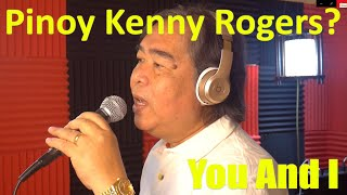 You And I - Kenny Rogers (Philip Arabit Cover)