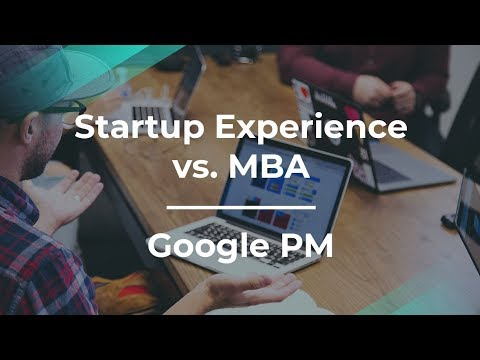 How Important Is Startup Experience vs. MBA by Google Product Manager
