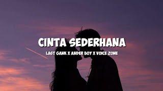 Download lagu CINTA SEDERHANA - Last gank ft. Ander boy x Zone voice