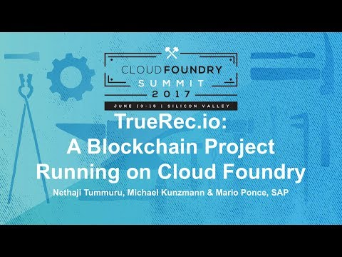 TrueRec.io: A Blockchain Project Running on Cloud Foundry