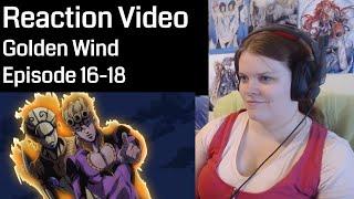 JoJo's Bizarre Adventure: Golden Wind Episode 16-18 Reaction
