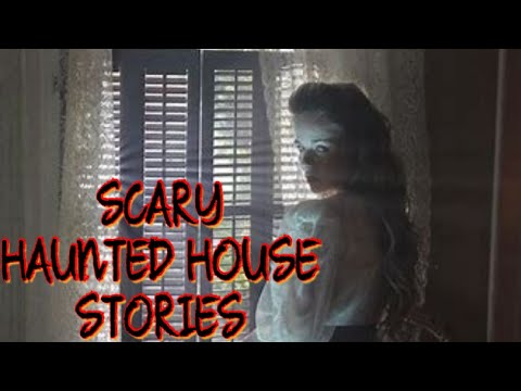 2 True scary Haunted House Stories | Paranormal Ghost Stories