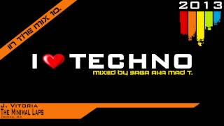 I Love Techno 2013 (mixed by Saga aka Mad T.)