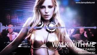 Danny Darko - Walk With Me (Instrumental Mix)