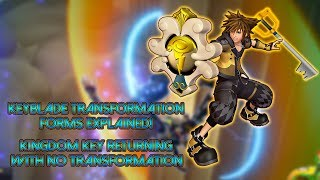 Keyblade Transformation Forms Explained! Combat System Follow-up - Kingdom Hearts 3 Discussion