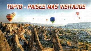 ♠♠♠ TOP 10 - PAÍSES MÁS VISITADOS DEL MUNDO ♠♠♠ HD