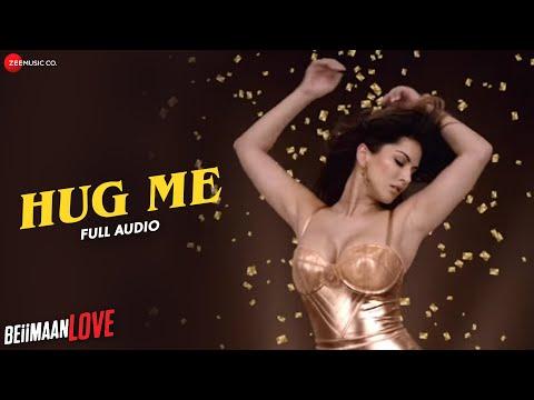 Hug Me - FULL AUDIO   Beiimaan Love   Sunny Leone & Rajniesh Duggall   Kanika Kapoor & Raghav Sachar