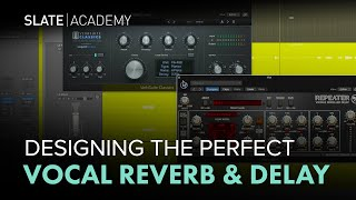 Designing The Perfect Vocal Reverb & Delay