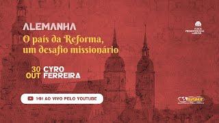Alemanha: O país da Reforma, um desafio missionário com Cyro Ferreira