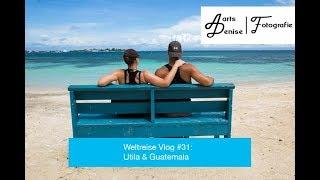 Weltreise Vlog #31: Honduras & Guatemala