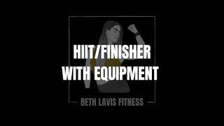Equipment Finisher   July   Beth Lavis Fitness