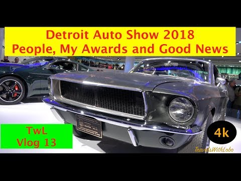 DETROIT AUTO SHOW 2018 - People, My Awards and Good Good News