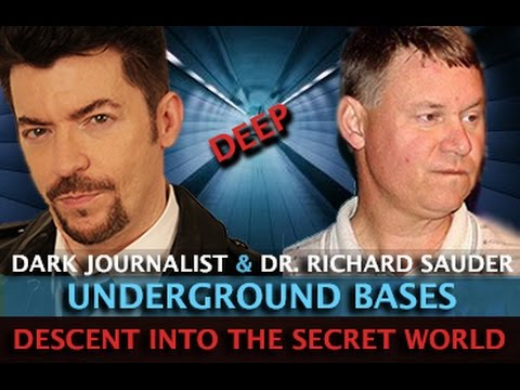 SECRET WORLD OF UFOS & UNDERGROUND BASES! DARK JOURNALIST & DR. RICHARD SAUDER