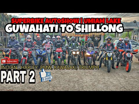 Guwahati to Shillong | Superbikes Autoshow 2018 | Umiam Lake | Part 2