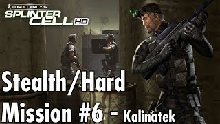 Splinter Cell - Mission #6 - Kalinatek - Hard/Stealth Walkthrough
